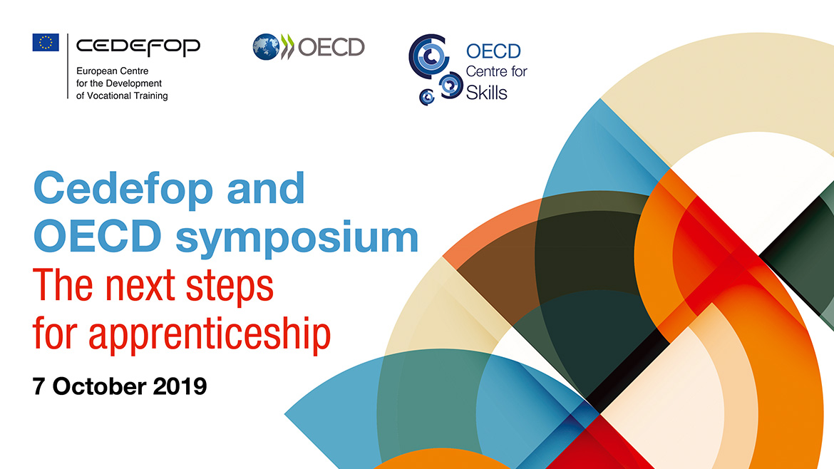 2019 JOIN CEDEFOP AND OECD SYMPOSIUM: THE NEXT STEP FOR APPRETICESHIP